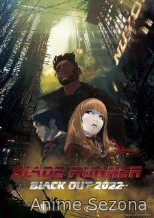 Blade Runner: Black Out 2022 (Istrebljivač: Zamračenje 2022)